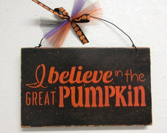 Halloween Decor-I Believe In The Great Pumpkin Halloween Sign