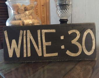 Wine :30 sign - distressed - antique - for the wine lover or bar