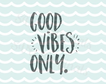 Inspirational Good vibes only SVG vector File. Send good vibes to someone! So many uses! Cricut Explore and more.