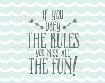 Fun Quote SVG Vector file. If you obey the rules you miss all the fun SVG Cricut Explore and more! So fun for so many uses!