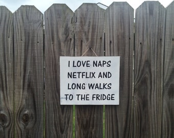 rustic wood sign - funny sign - funny signs - I love naps, netflix and long walks to the fridge - birthday gift - friends sign