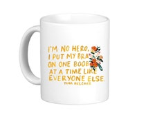 I'm No Hero I Put My Bra On One Boob At A Time Tina Belcher Funny Quote TV Show Humor Mug Hand-Illustrated Cup Mug Coffee