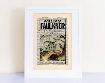 The Sound and the Fury by William Faulkner Print on an antique page, book cover art