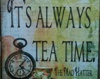 Its Always Tea Time - Alice In Wonderland - Transfer On Canvas - Free Shipping in US