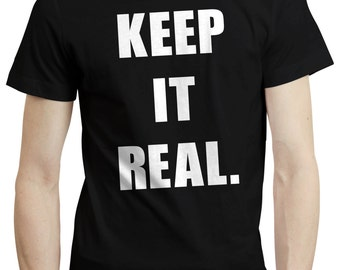 Keep It Real Ali G Music Funky Quote Text Writing Birthday Gift T shirt Tshirt