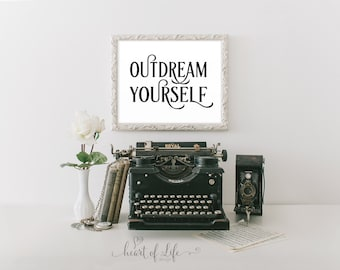 Motivational quote Printable art Typography print Black and white wall art Graduation gift Quote print Outdream yourself Home office decor