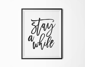 Printable Art, Stay a while, 5 colors, Typography art, Watercolor poster, Scandinavian poster, Digital download,  Motivational poster