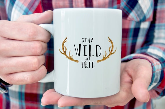Stay Wild and Free   Message Mugs   11 oz.