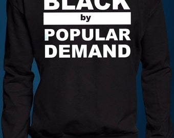 Black By Popular Demand - Sweater - S M L XL 2XL - Handmade