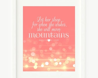 Let her sleep for when she wakes, she will move mountains - baby girl nursery wall art, pink and gold print, coral, bokeh, printable quote