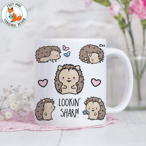 Coffee Mug Hedgehog Lookin Sharp Coffee Cup - Funny Hedgehog Mug
