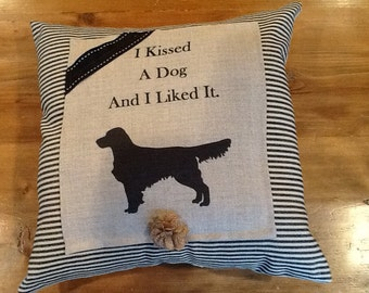 I Kissed A Dog Pillow