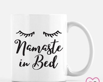 Namaste in Bed Mug | Cute Funny Yoga Mug | 11 oz, 15 oz, or 12 oz Latte | Double Sided