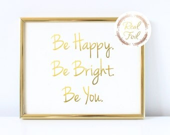 Gold Foil Print Be Happy Be Bright Be You Cubicle Decoration Office Home Decor Motivational Quote Inspirational Wall Art Inspirational Quote