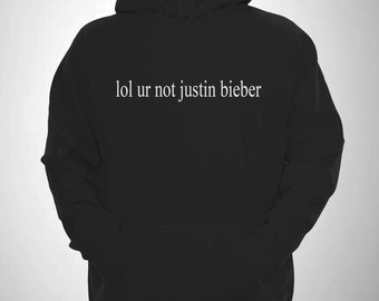 Lol Ur Not Justin Bieber Hooded Sweatshirt Belieber 94 Tour Hoody