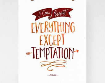 I can resist everything except temptation, Oscar Wilde quote print, funy quote art, watercolor, typography art, watercolor