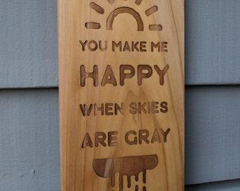 "Cedar Wood Sign ""You Make Me Happy"""