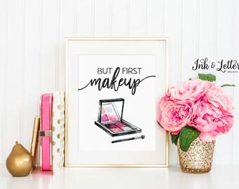 But First Makeup Printable - Makeup Print - Makeup Art - Bathroom Decor - Vanity Decor - Makeup Lover - Digital - Instant Download - 8x10
