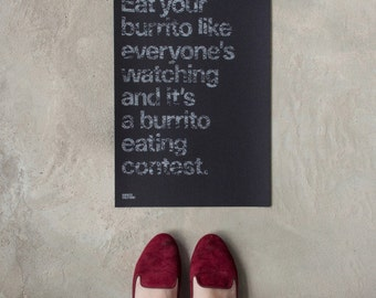 Eat like it's a burrito eating contest...