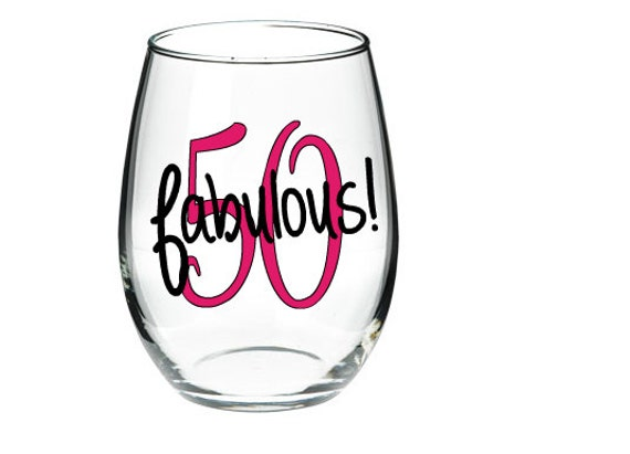 50 And Fabulous Stemless Or Regular Wine Glass By