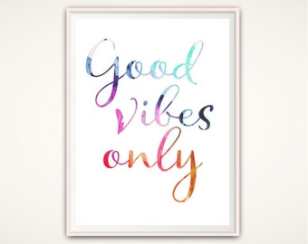 Good Vibes Only - Good Vibes Only Print, PRINTABLE Quote, Good Vibes Only Wall Art, Typographic Print, Inspirational Quote, Wall Decor, PDF