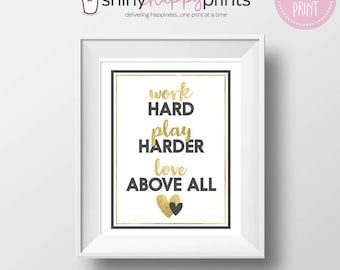 Work Play Love Faux Gold Digital Print, Instant Download Motivational Inspirational Quote Prints, Office Desk Art, Shiny Happy Prints