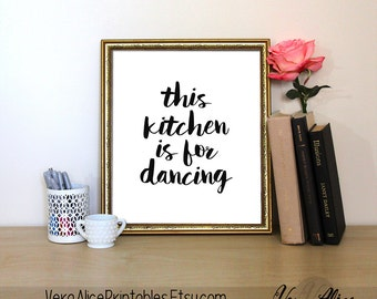 Kitchen Quote, Kitchen Printable Quote, Typography poster, This kitchen is for dancing, Watercolor, Printable art, Kitchen quote