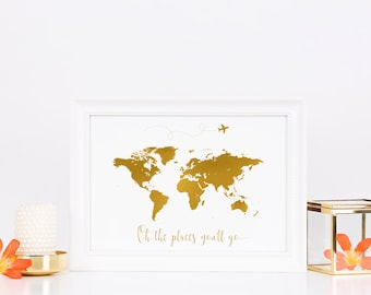 Oh The Places You'll Go GOLD FOIL World Map Print | Hand lettered | Typography Quote | Printable Art | Home Decor | Poster | Digital Print