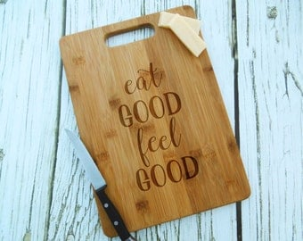 Eat Good Feel Good Cutting Board, Custom Cutting Board, Cheese Board, Personalized, Nutrition, Eat Clean, Fitness, Workout, Diet, Healthy