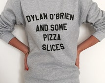 Dylan o'brien and some pizza slices sweatshirt gray crewneck fangirls