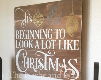 It's Beginning to Look A Lot like Christmas, Wood Sign, Holiday Decor, Christmas Decor, Holiday Sign, Ornaments, Rustic Holiday Decor