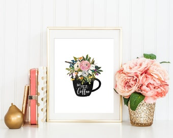 But First Coffee Printable Art Print, Coffee Print, 8x10, Kitchen Wall Art, Coffee Bar Art, Coffee Station Art Print, Coffee Printable