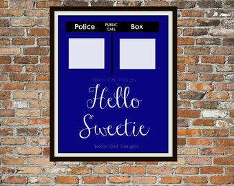 Doctor Who Tardis Printable, Hello Sweetie Printable Wall Art, River Song Quote, Whovian, Instant Download, Print Digital Art File, Graphic