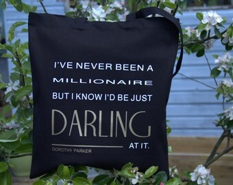 I've never been a millionaire... Dorothy Parker quote. An Oola-Boola bag.
