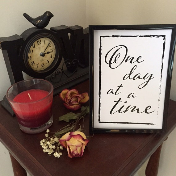 One day at a time artsy quote print 5x7, WITH a plain black 5x7 plastic frame, art quote, One Day at a time quote, gifts under 15