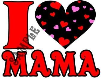I LOVE Mama Iron on transfer.