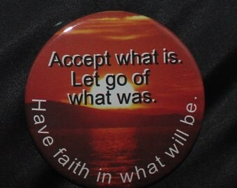 Accept What Is - Button Pin - 2 inch - R-A10012