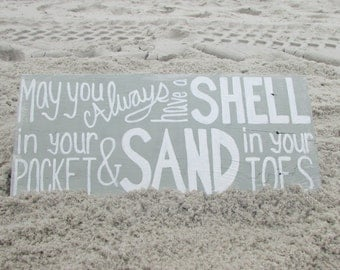 May you always have a shell in your pocket & sand in your toes Wood Sign