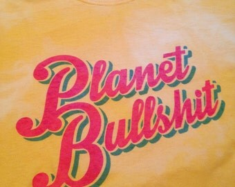 T-Shirt planet bullshit