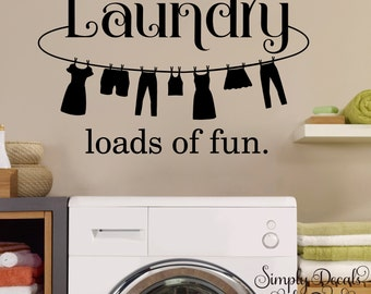 Laundry Loads Of Fun Wall Decal, Laundry Room Decal, Wall Decal, Laundry  Decal