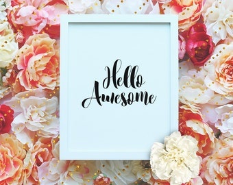 """Typography print, Hello Awesome printable Printable Wall Art - 8x10"""" Funny Quote, Modern minimalist wall art, Instant Download"""