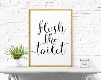 Printable Art, Flush The Toilet, Printable Poster, Nursery Art, Printable Wall Art, Bathroom Art, Posters, Motivational