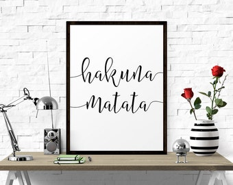 Motivational Quote, Hakuna Matata, Black And White Motivational Print, Inspirational Poster, Quote Print, Inspirational Quote