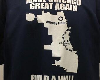 Make Chicago Great Again Build a Wall Shirt Chicago Cubs Shirt