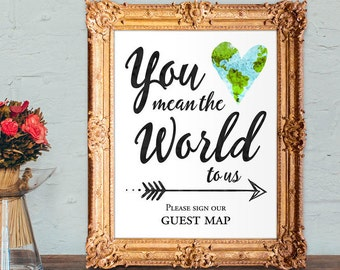 You mean the world to us please sign our guest map - Printable 8x10 and 5x7 wedding sign