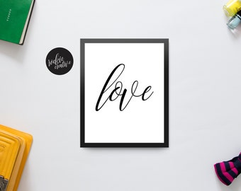 Love | Quote | Graphic Wall Art Poster Print | Printable | Instant Download | Black and White | Typography