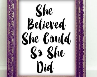 She Believed She Could So She Did Wall Art, Inspirational Quote, Printable Wall Art, Home Decor, Office Decor, Motivational Wall Art