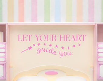 Let Your Heart Be Your Guide Decal - Princess Room Decor - Kids Decals - Nursery Decal - Wall Decals - Fairy Tale Room - Wall Decals