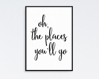Oh The Places You'll Go, Dr. Seuss Quote, Typography Print, Inspirational Quote, Typography Poster,  Digital Download, Digital Print