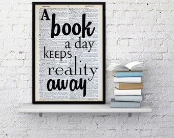 Book quote, Bookworm gift, A book a day keeps reality away, Bookworm, dictionary print, gift for book nerd, books, book lover gift quote art